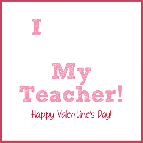 graphic regarding Printable Valentine Cards for Teachers referred to as I Middle My Instructor Valentine Printable - Outrageous for Crust