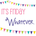 whatever friday button