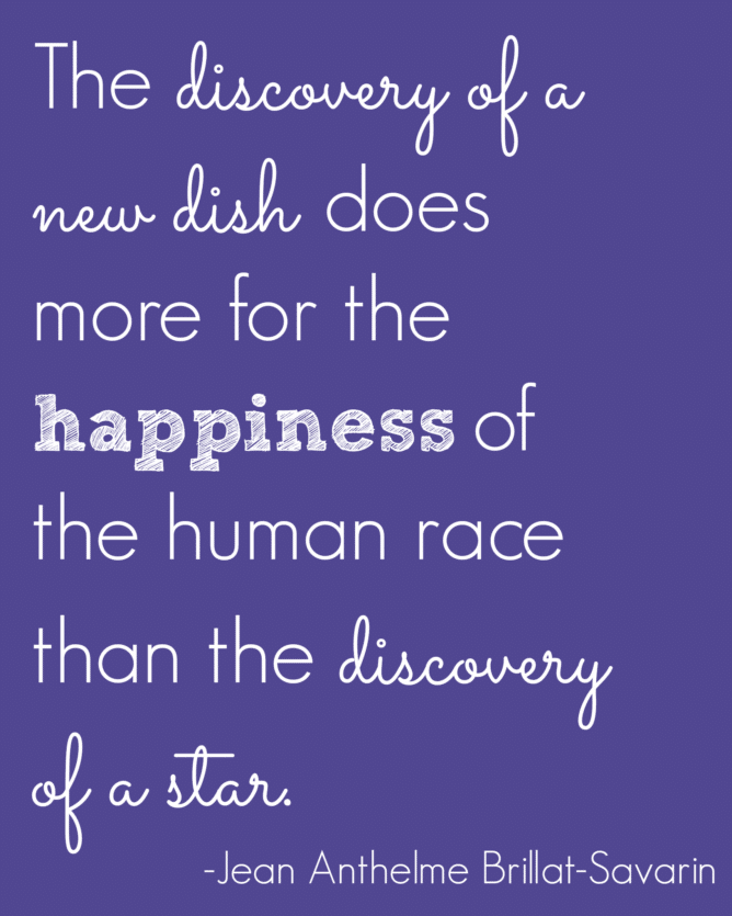 "printable with words ""the discovery of a new dish does more for the happiness of the human race than the discovery of a star"""