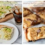 collage of two ways to grill pizza: with corn and avocado or dessert pizza