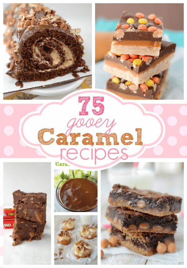 75 Gooey Caramel Recipes | crazyforcrust.com