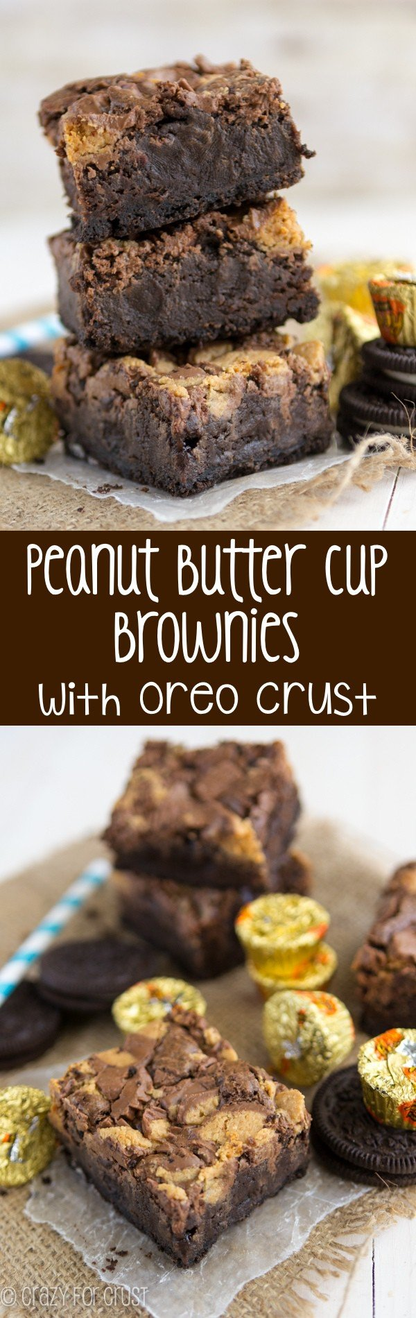 These are the ULTIMATE brownies! Peanut Butter Cup Brownies with an Oreo Crust! 3 levels of decadent chocolate!