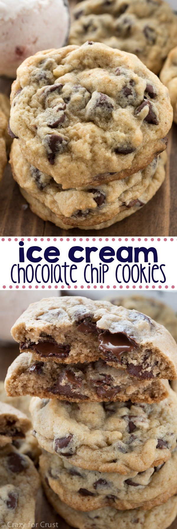 Ice Cream Chocolate Chip Cookies - Crazy for Crust