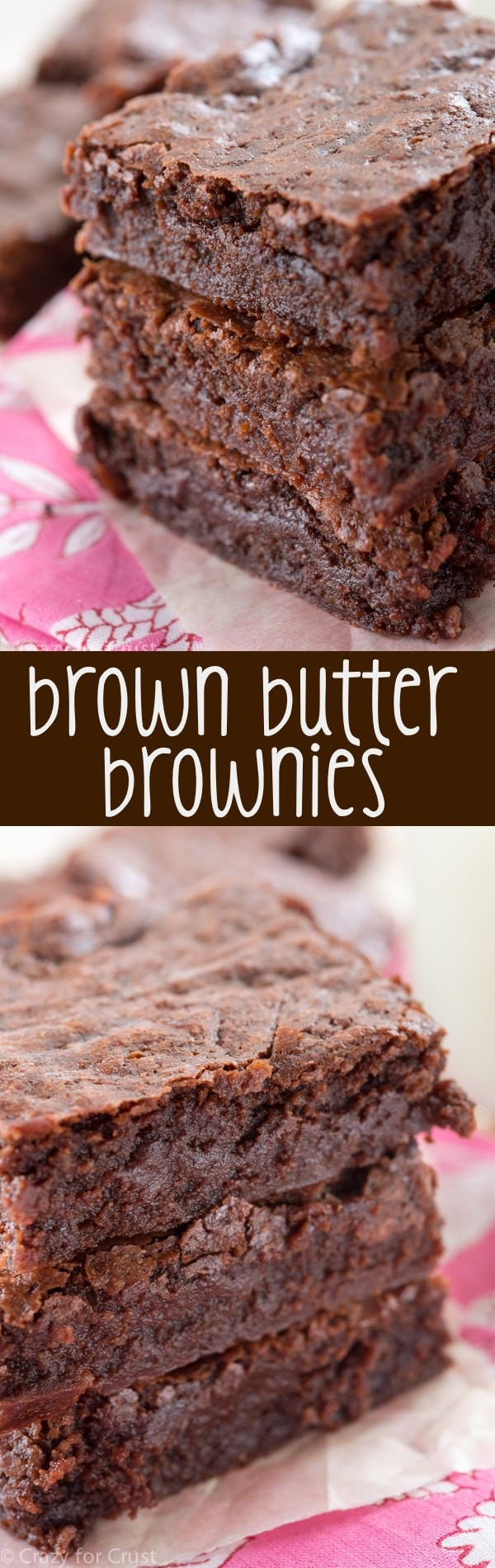 How to make Brown Butter Brownies - this easy brownie recipe is the BEST one ever! 3 kinds of chocolate and brown butter flavor - you'll never use a box mix again!