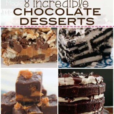 Collage of 8 Incredible Chocolate Desserts you MUST make