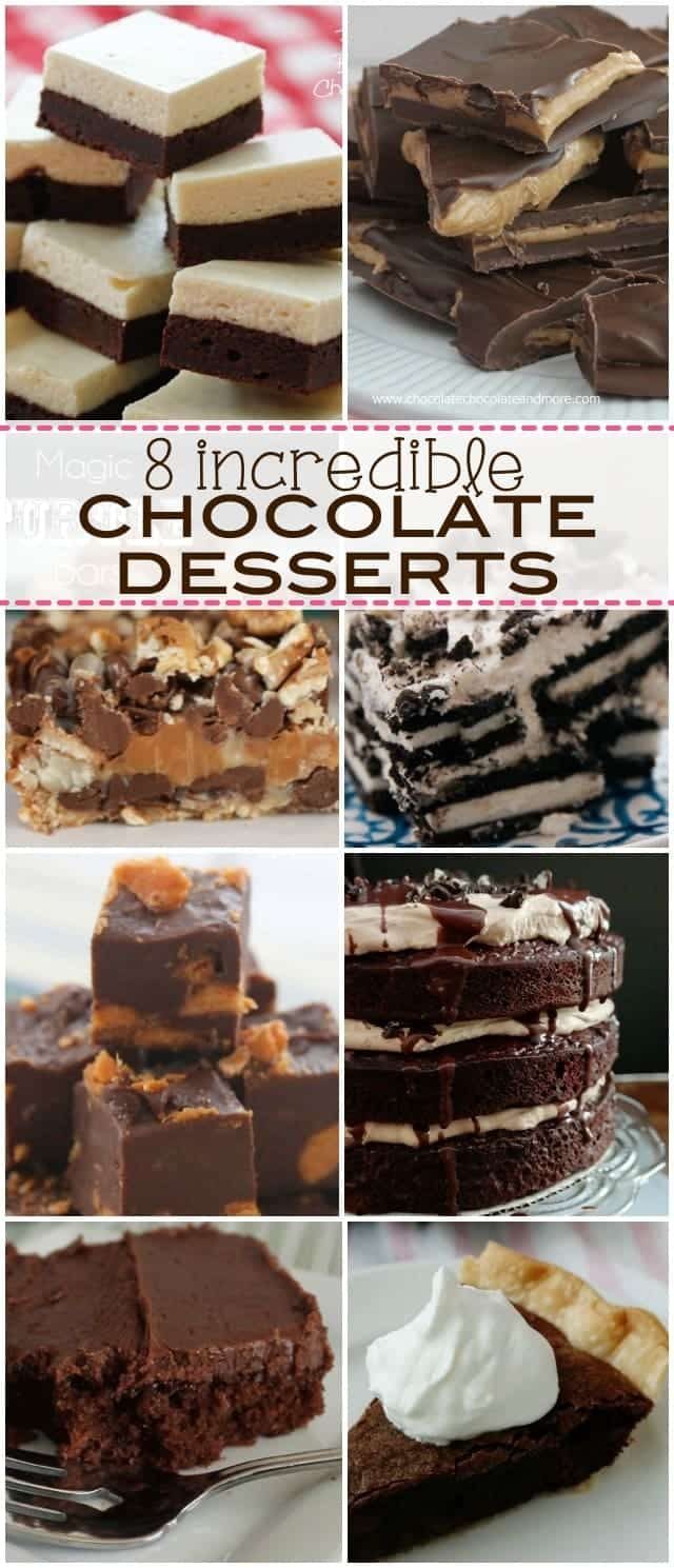 8 Incredible Chocolate Desserts for the chocoholic in your life! These easy chocolate recipes are a must make!