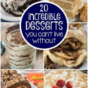 20 incredible dessert recipes