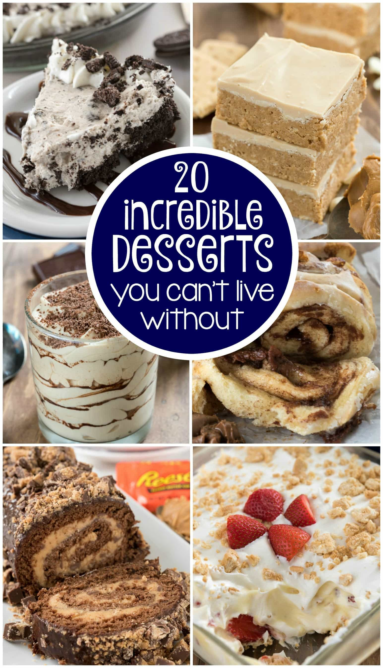 20 Incredible Dessert Recipes You Cant Live without!