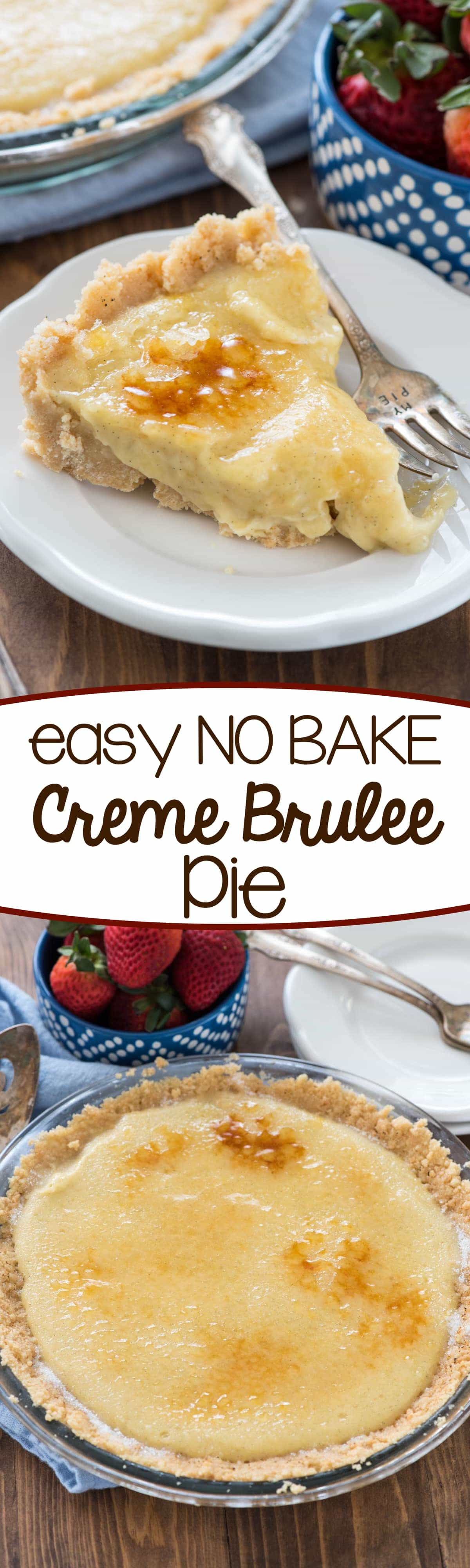 Easy No Bake Creme Brulee Pie - this pie has just a few ingredients and comes together in just minutes for my new favorite creme brulee! No oven or torch needed!