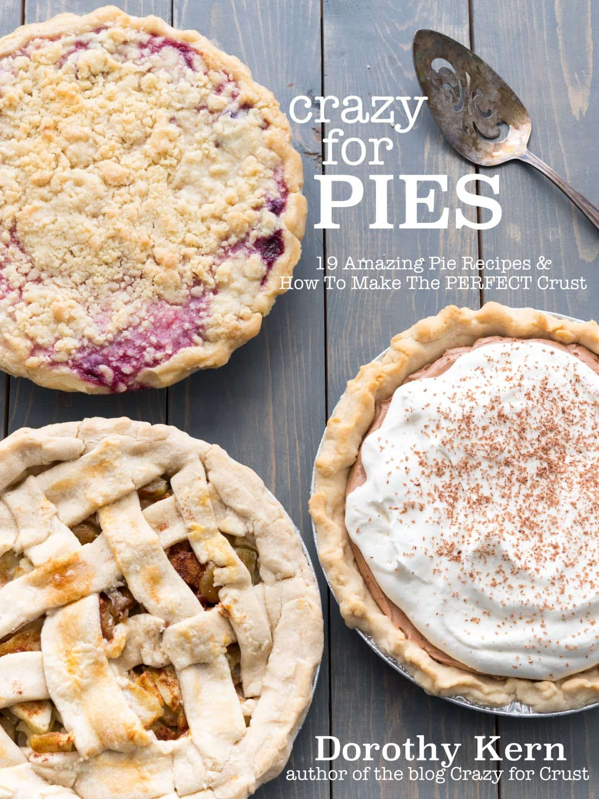 Crazy for Pies: 19 Amazing Pie Recipes & How to Make The PERFECT Crust eCookbook available NOW!