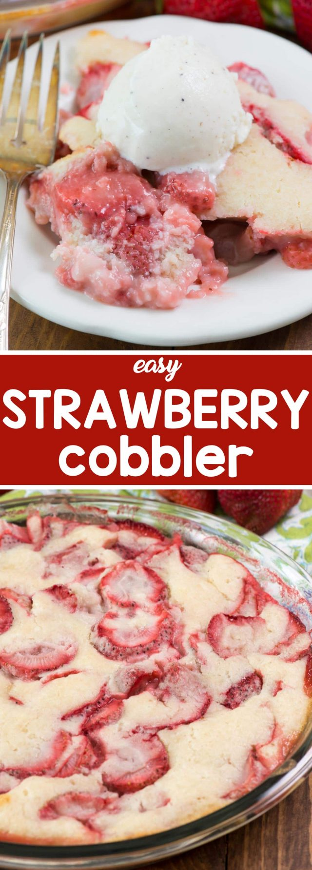 Easy Strawberry Cobbler - this easy cobbler recipe uses fresh berries and is topped with an easy batter that can be made lower in sugar!