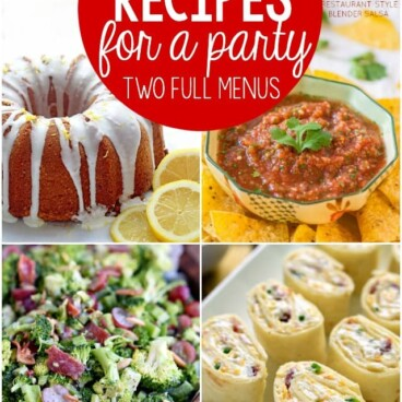 Collage of The PERFECT party food recipes - two full menus of recipes for the perfect food for parties that everyone loves! From appetizers to salads and main courses, desserts, and drink recipes, too!