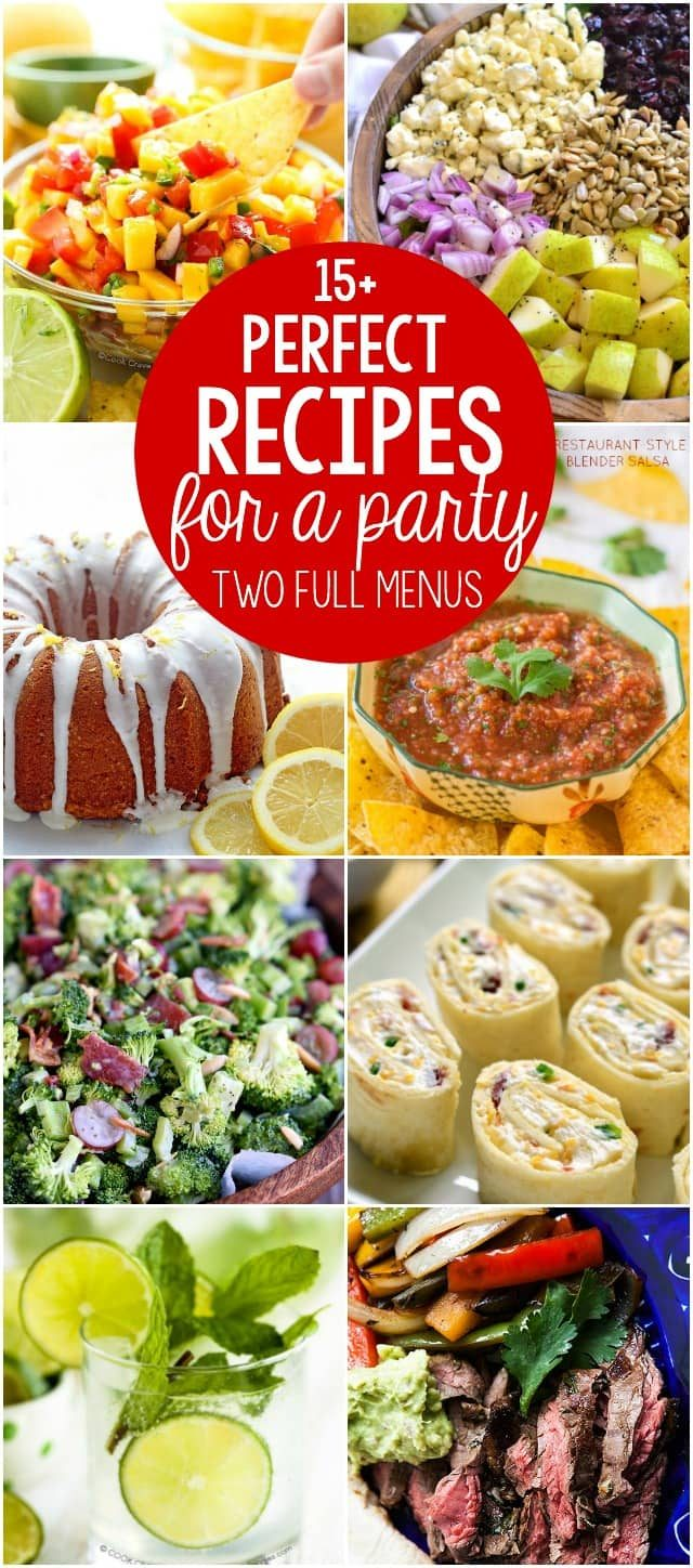 The PERFECT Recipes for a party - two full menus of recipes everyone loves, from appetizers to salads, main courses, desserts, and drinks!