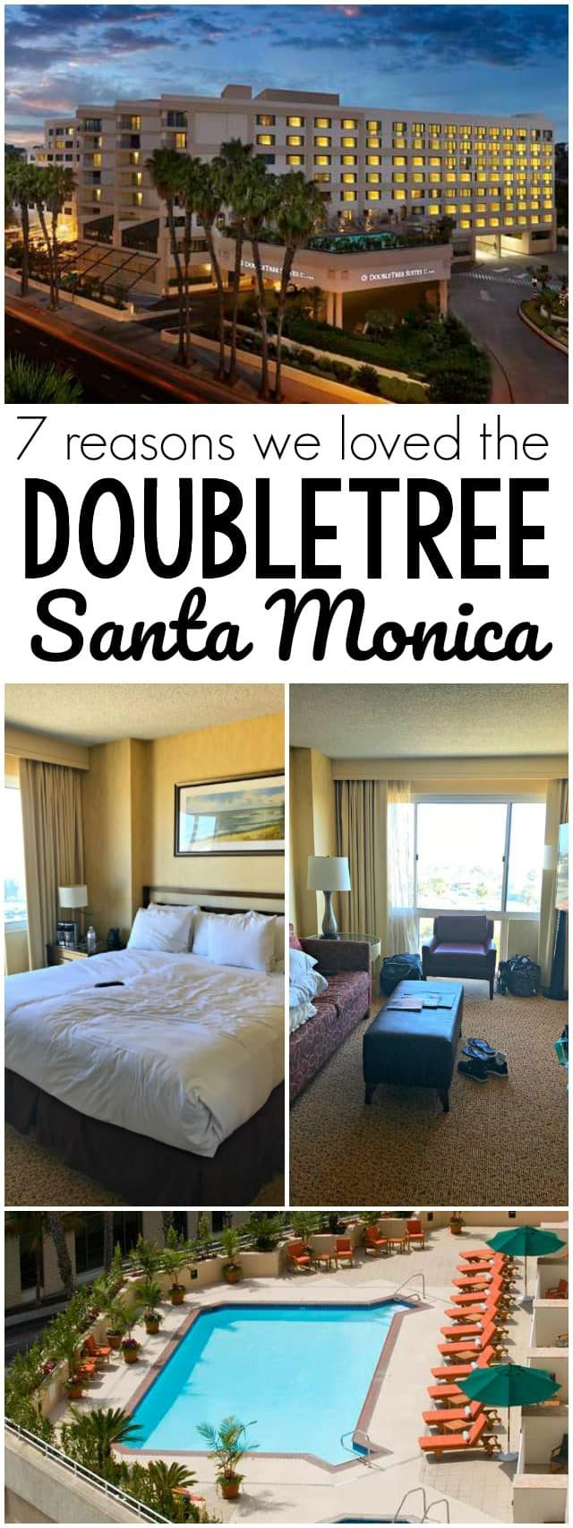 7 Reasons why we loved the DoubleTree Hotel Santa Monica collage - this hotel is perfect for families visiting Santa Monica, CA! It's the perfect location and the rooms are large.