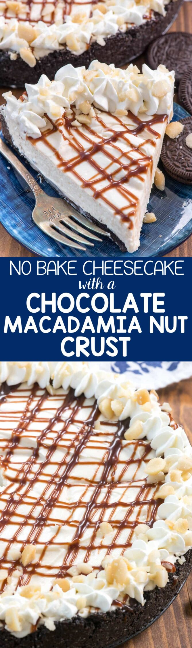 collage photos The PERFECT No Bake Cheesecake with Chocolate Macadamia Nut Crust! This easy cheesecake recipe is perfect with an oreo crust filled with macadamia nuts. No bake means the perfect for summer recipe!