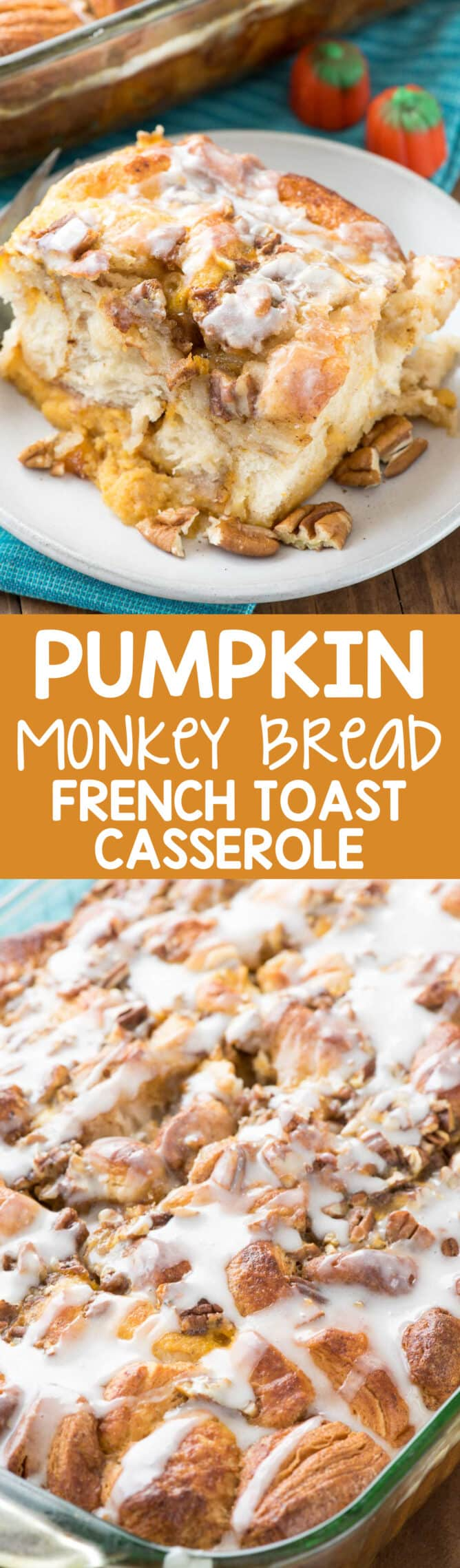 Pumpkin Monkey Bread French Toast Casserole collage of two photos
