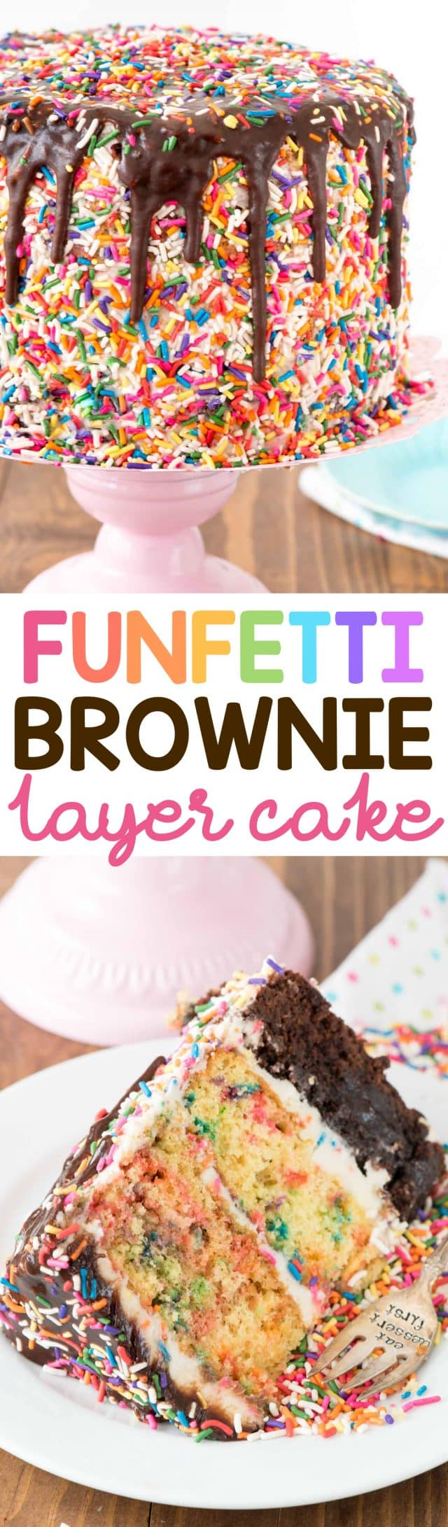 Funfetti Brownie Layer Cake - this cake is easier than it looks! There's a layer of brownie and two layers of confetti cake, filled with a cream cheese frosting and topped with a hot fudge chocolate drizzle! It's the PERFECT birthday cake recipe.