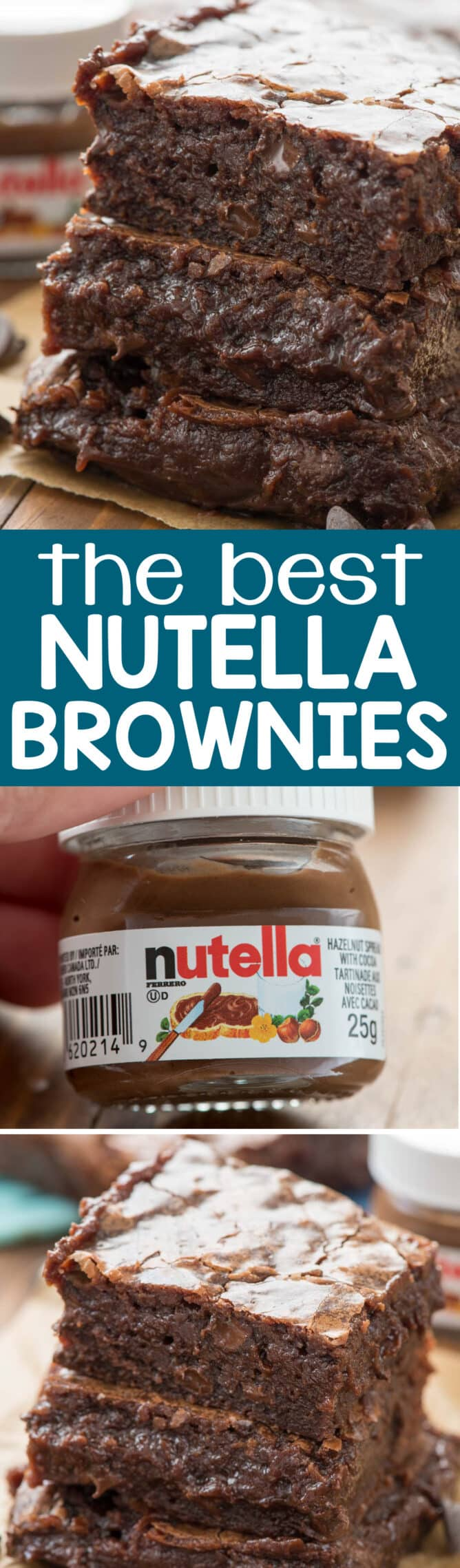These are the BEST NUTELLA BROWNIES EVER collage of brownie photos and nutella jar