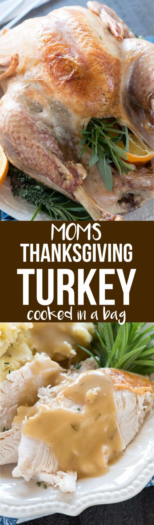 This is my Mom's Thanksgiving Turkey Recipe and it's cooked in an oven bag! It's moist every time with delicious flavor thanks to her secret baste recipe.