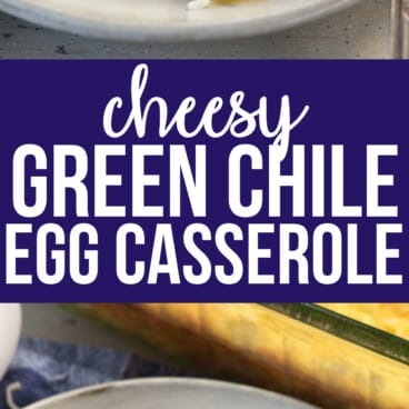 Collage of Cheesy Green Chile Egg Casserole