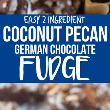 Easy 2 ingredient Coconut Pecan Fudge is such a great candy recipe! Also called German Chocolate Fudge, it disappears fast because everyone loves it so much!
