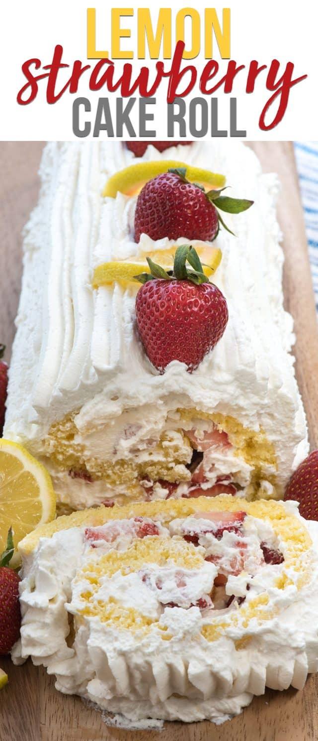 Lemon Strawberry Shortcake Cake Roll has a lemon sponge cake filled with whipped cream and strawberries for the perfect strawberry shortcake!