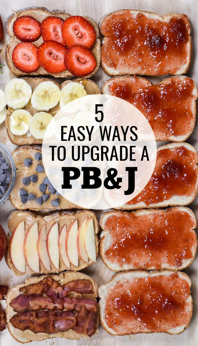 5 easy ways to upgrade your PB&J sandwich! Don't get bored with your sandwich; improve it by adding apples or banana, strawberries, chocolate or bacon!
