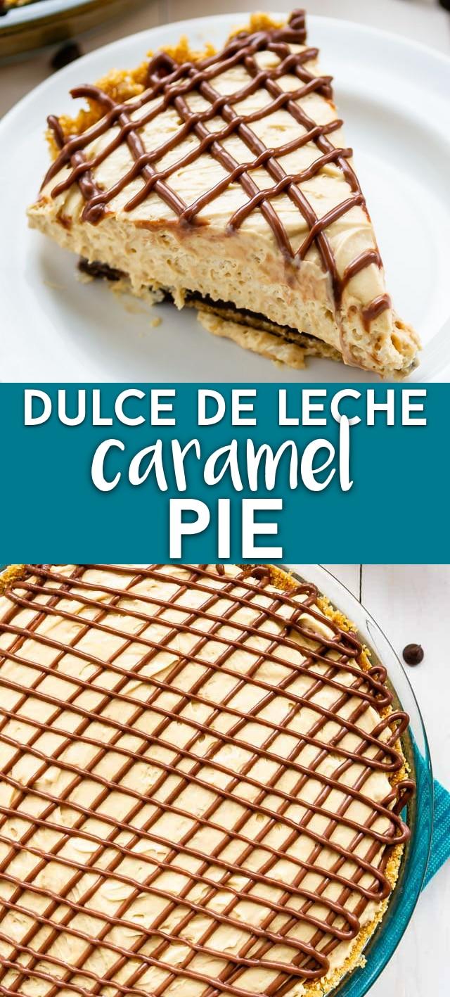 A collage of the Dulce de Leche caramel pie and a slice of the Dulce de Leche Pie