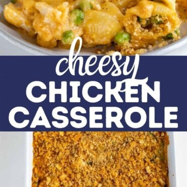 Photo collage of easy cheesy chicken casserole dish with recipe title between two photos