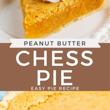Photo collage of peanut butter chess pie with recipe title in the middle of photos