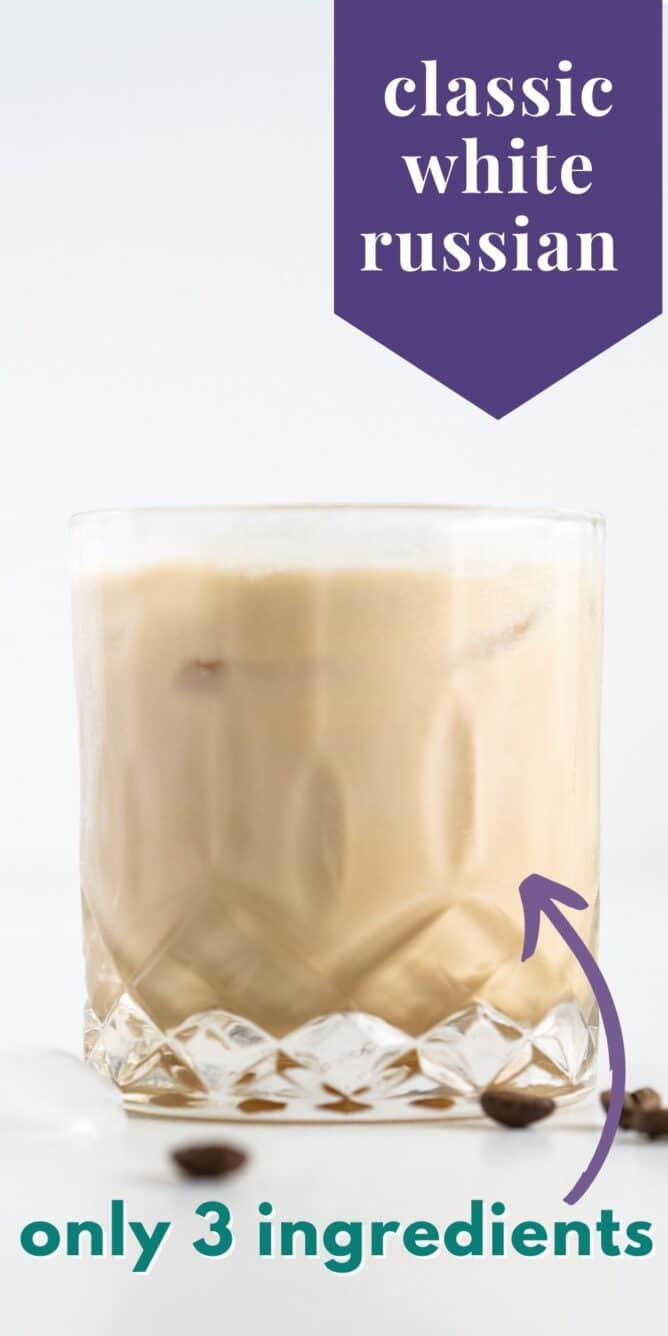 Glass of white russian with recipe title on top of image