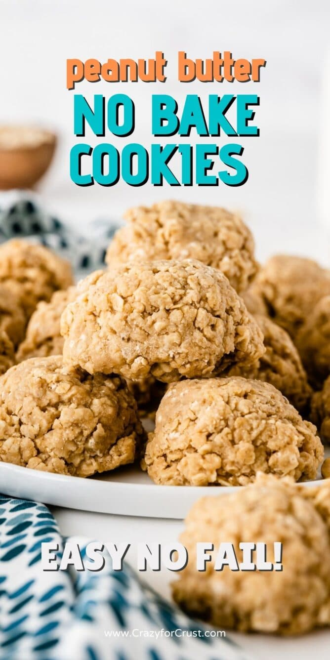 Peanut butter no bake cookies on a white plate with recipe title on top of image